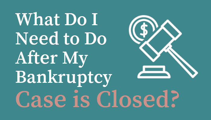What do I need to do after bankruptcy?