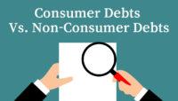 Consumer Vs. Non-Consumer Debts