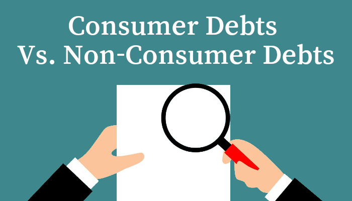 Consumer Vs. Non-Consumer Debts