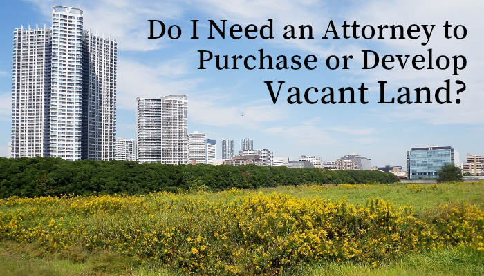 Is an attorney necessary to buy or sell vacant land in Chicago